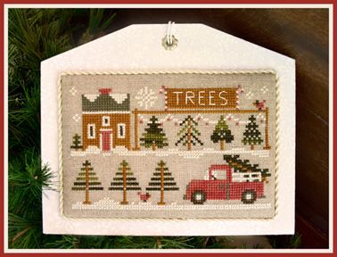 Little House Needleworks - Hometown Holiday - Part 10 - Tree Lot