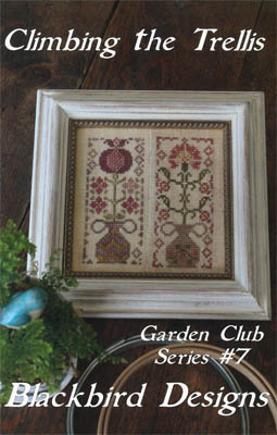 Blackbird Designs - Garden Club Series Part 7 - Climbing the Trellis
