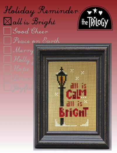 The Trilogy - Holiday Reminder - All is Bright-The Trilogy - Holiday Reminder - All is Bright, Christmas, all is calm, cross stitch