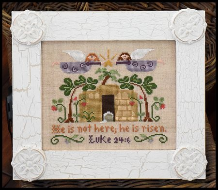 Little House Needleworks - He is Risen!