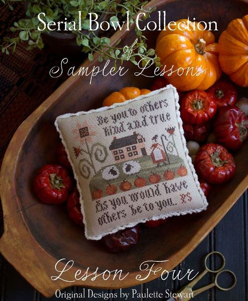 Plum Street Samplers - Serial Bowl Collection of Sampler Lessons - Lesson 4