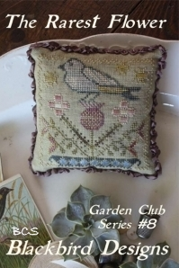 Blackbird Designs - Garden Club Series Part 8 - The Rarest Flower