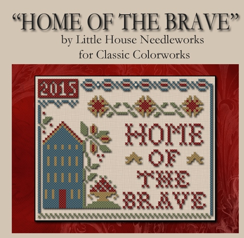 Little House Needleworks - Home of the Brave-Little House Needleworks - Home of the Brave, Land of the Free, Classic Colorworks threads, patriotic, freedom, bravery,
