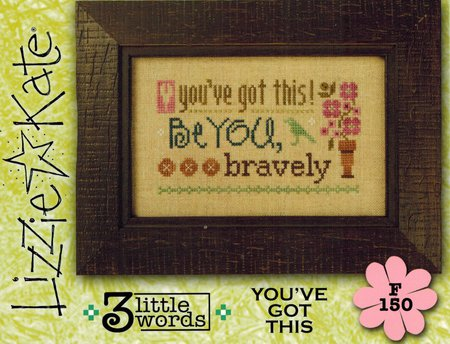 Lizzie Kate - 3 Little Words Flip-it Series - 3 of 7 - You've Got This - Cross Stitch Pattern