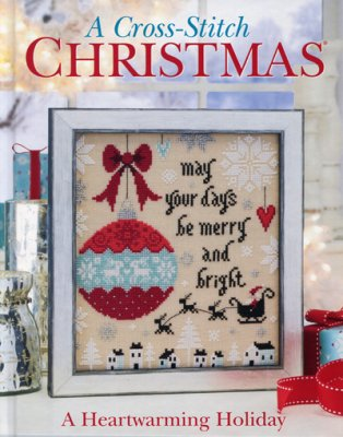 Cross Stitch & Needlework - A Cross Stitch Christmas - A Heartwarming Holiday - Cross Stitch Book