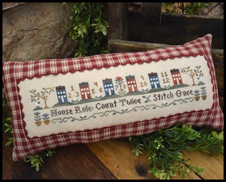 Little House Needleworks - House Rule-Little House Needleworks - House Rule, count twice, stitching tips, cross stitch, houses,