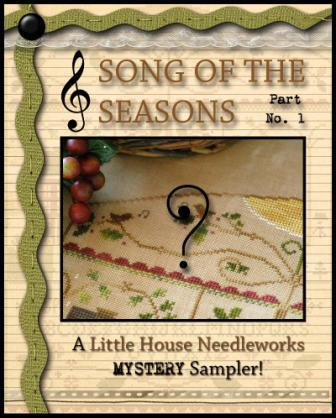 Little House Needleworks - Mystery Sampler - Song of the Seasons - Part 1 of 3 - Cross Stitch Pattern