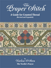 The Proper Stitch - A Guide for Counted Cross Stitch by Darlene O'Steen