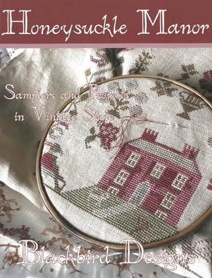 Blackbird Designs - Honeysuckle Manor-Blackbird Designs - Honeysuckle Manor, sampler, home, antique, cross stitch,