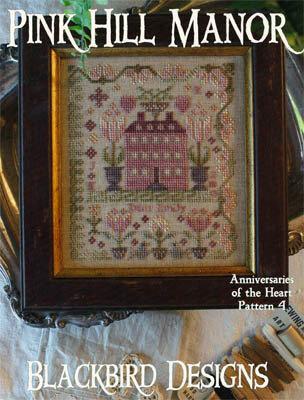 Blackbird Designs - Anniversaries of the Heart 04 - Pink Hill Manor-Blackbird Designs - Anniversaries of the Heart 04 - Pink Hill Manor, home, flowers, cross stitch, family,