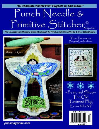 Punch Needle & Primitive Stitcher Magazine 2016 - Issue  1 - Winter- Punch Needle  Primitive Stitcher Magazine 2016, Winter, punch needle, cross stitch, historic, samplers,