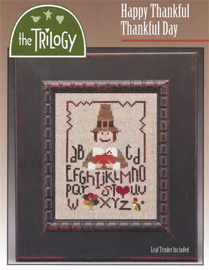 The Trilogy - Happy Thankful Thankful Day - Cross Stitch Pattern-The Trilogy, Happy Thankful Thankful Day, Thanksgiving, sampler, grateful, turkey day, fall, pilgrim, Cross Stitch Pattern