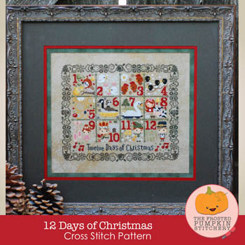 The Frosted Pumpkin Stitchery - 12 Days of Christmas-The Frosted Pumpkin Stitchery - 12 Days of Christmas, 12 gifts, Christmas gifts, cross stitch