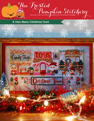 The Frosted Pumpkin Stitchery - A Very Merry Christmas Town-The Frosted Pumpkin Stitchery - A Very Merry Christmas Town, Christmas village, candy shop, toys, gifts, Christmas, Santa Claus, cross stitch