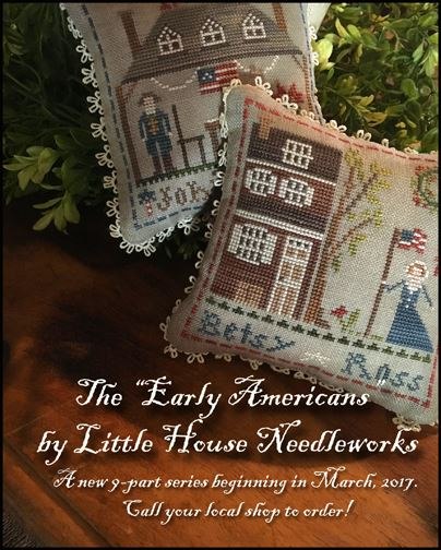 Little House Needleworks - The Early Americans - Part 1 - Betsy Ross-Little House Needleworks - The Early Americans Series, historical, betsy ross, john adams, cross stitch,