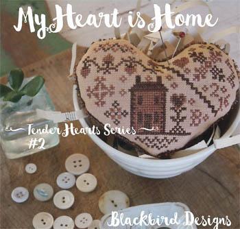 Blackbird Designs - Tender Hearts Series - My Heart is Home-Blackbird Designs - Tender Hearts Series - My Heart is Home, home, family, love, cross stitch
