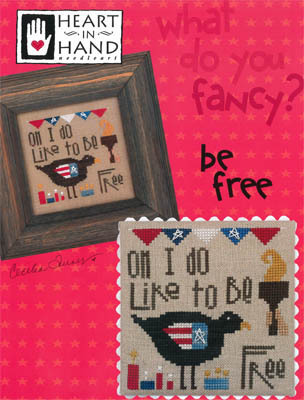 Heart in Hand Needleart - Be Free-Heart in Hand Needleart - Be Free, freedom, liberty, 4th of July, cross stitch