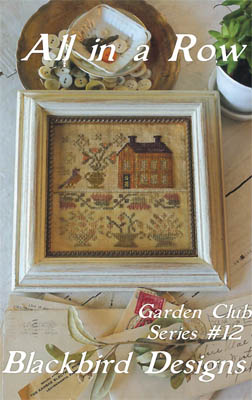 Blackbird Designs - Garden Club Series Part 12 - All in a Row-Blackbird Designs - Garden Club Series Part 12 - All in a Row, flowers, gardening, cross stitch