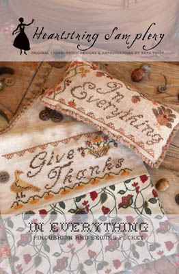 Heartstring Samplery - In Everything-Heartstring Samplery - In Everything, Thanksgiving, pin cushion, grateful, cross stitch