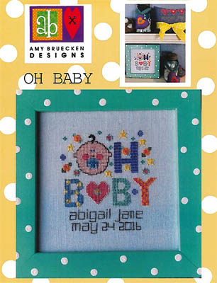 Amy Bruecken Designs - Oh Baby-Amy Bruecken Designs - Oh Baby, birth announcement, babies, cross stitch