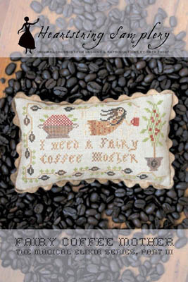 Heartstring Samplery - Fairy Coffee Mother-Heartstring Samplery - Fairy Coffee Mother, coffee. morning cup, caffeine, cross stitch