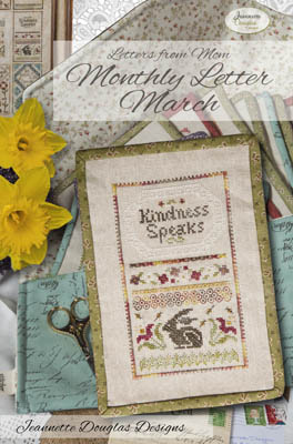 Jeannette Douglas Designs - Letters From Mom 8 - March-Jeannette Douglas Designs - Letters From Mom 8 - March, spring, kindness, bunny, flowers, writings, love, cross stitch