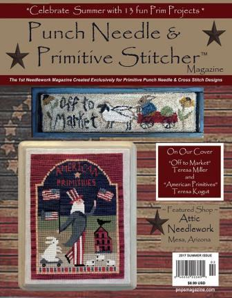 Punch Needle & Primitive Stitcher Magazine 2017 - Issue # 2 - Summer-Punch Needle  Primitive Stitcher Magazine 2017, Summer issue, primitive punch needle, cross stitch, projects,