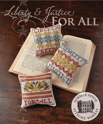 Summer House Stitche Workes - Liberty & Justice For All-Summer House Stitche Workes - Liberty  Justice For All, democracy, politics, freedom, equality, liberty, cross stitch