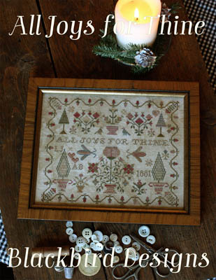 Blackbird Designs - All Joys For Thine-Blackbird Designs - All Joys For Thine, sampler, love, home, family flowers, cross stitch