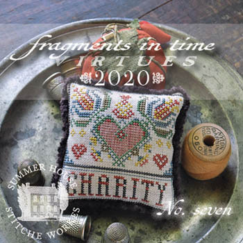 Summer House Stitche Workes - Fragments in Time 2020 Virtues #7 Charity-Summer House Stitche Workes - Fragments in Time - Virtues 2020 7 Charity, heart, goodwill, helping, generous, cross stitch