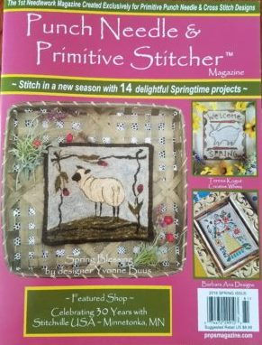 Punch Needle & Primitive Stitcher Magazine 2018 - Issue  1 - Spring-Punch Needle  Primitive Stitcher Magazine 2018 - Issue  1 - Spring