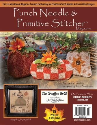 Punch Needle & Primitive Stitcher Magazine 2019 - Issue # 3 - Fall-Punch Needle  Primitive Stitcher Magazine 2019 - Issue  3 - Fall, pumpkins, autumn, cross stitch, finishing, twin peak primitives,