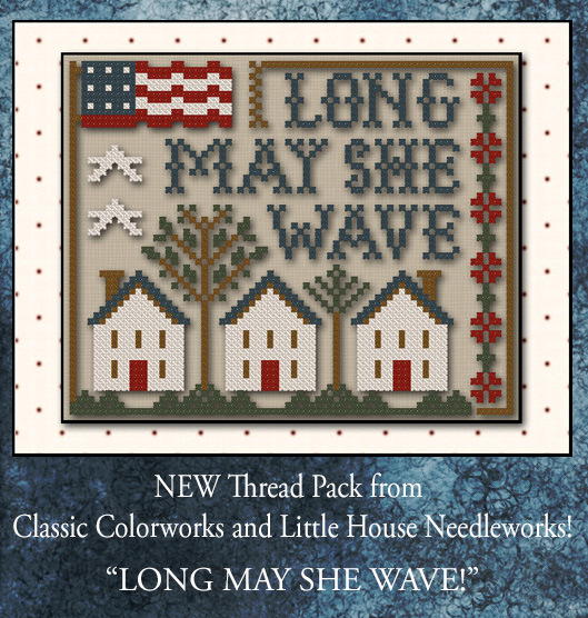 Little House Needleworks - Long May She Wave - Thread Pack-Little House Needleworks - Long May She Wave, patriotic, USA, American Flag, cross stitch,