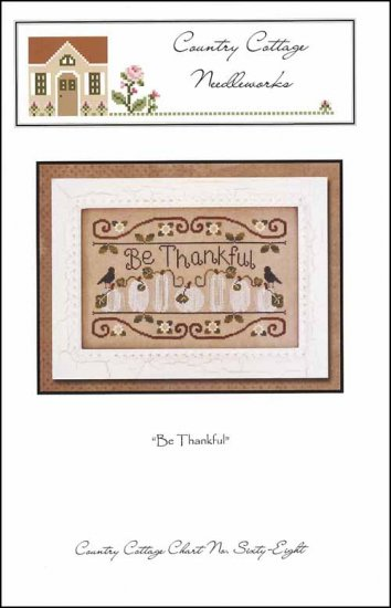 Country Cottage Needleworks - Be Thankful - Cross Stitch Pattern