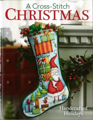 Sunrise Craft & Hobby - A Cross-Stitch Christmas - Handcrafted Holidays-Sunrise Craft  Hobby - A Cross-Stitch Christmas - Handcrafted Holidays, Christmas, patterns, gifts,