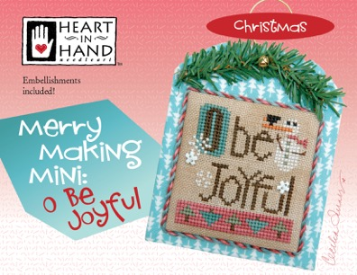 Heart in Hand Needleart - Merrymaking Mini - O Be Joyful-Heart in Hand Needleart - Merrymaking Mini - O Be Joyful, ornament, Christmas, decorating, cross stitch, snowman,