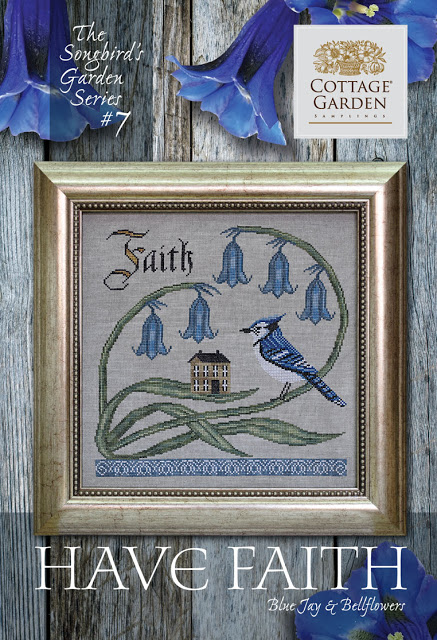 Cottage Garden Samplings - Songbird's Garden Part 7 - Have Faith-Cottage Garden Samplings - Songbirds Garden Part 7 - Have Faith, God, cross stitch, bird, birdhouse, flowers,