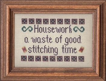 My Big Toe Designs - Housework - Cross Stitch Pattern-My, Big, Toe, Designs, Housework,Cross, Stitch, Pattern, saying, humor, housework, stitching, time, waste,