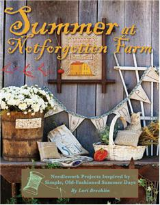 Notforgotten Farm - Summer at Notforgotten Farm - Cross Stitch & Needlework Projects Book-Notforgotten Farm, Summer at Notforgotten Farm. cross Stitch & Needlework Projects Book, beach cottage stitchers, country, quilting,