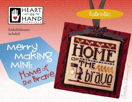 Heart in Hand Needleart - Merry Making Mini - Home of the Brave-Heart in Hand Needleart - Merry Making Mini - Home of the Brave, patriotic, USA, America, cross stitch