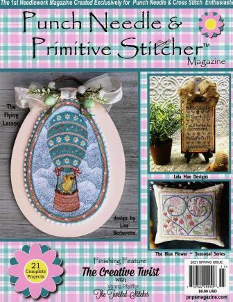 Punch Needle & Primitive Stitcher Magazine 2021 - Issue 1 - Spring-Punch Needle  Primitive Stitcher Magazine 2021 - Issue 1 - Spring, bunnies, cross stitch,
