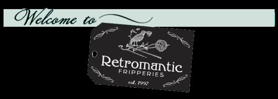 RETROMANTIC FRIPPERIES