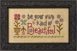 Lizzie Kate - Be Your Own Kind of Beautiful-Lizzie Kate - Be Your Own Kind of Beautiful, flowers, be yourself, cross stitch
