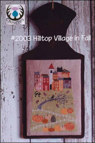 Thistles - Hilltop Village in Fall-Thistles - Hilltop Village in Fall, pumpkins, crow, black cat, houses, cross stitch