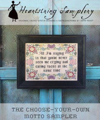 Heartstring Samplery - Choose-Your-Own Motto Sampler-Heartstring Samplery - Choose-Your-Own Motto Sampler, flowers, verses, saying, cross stitch