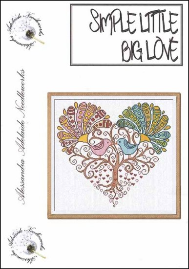 Alessandra Adelaide Needleworks - Simple Little Big Love - Cross Stitch Chart-Alessandra Adelaide Needleworks,  Simple Little Big Love, love birds, heart, pink bird, blue bird, peacocks, Cross Stitch Chart