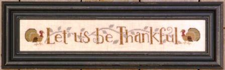 Bent Creek - Let Us Be Thankful Row-Bent Creek - Let Us Be Thankful Row, Thanksgiving, family, turkey, grateful, cross stitch