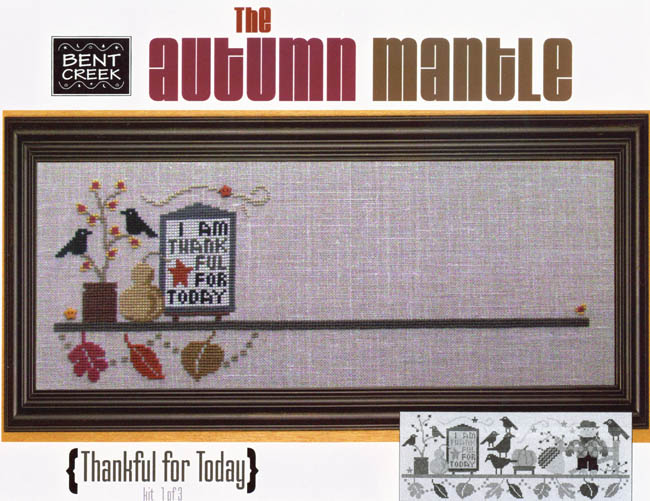 Bent Creek - The Autumn Mantle - Part 1 of 3 - Thankful for Today - Cross Stitch Kit-Bent Creek, The Autumn Mantle,  Part 1 of 3, Thankful for Today, black birds, fall, leaves, pear, tree branch, Cross Stitch Kit