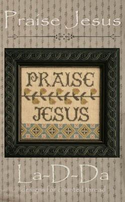La-D-Da - Praise Jesus-LaDDa, Praise Jesus, Beach Cottage Stitchers, Inspirational, Worship, Cross Stitch Pattern