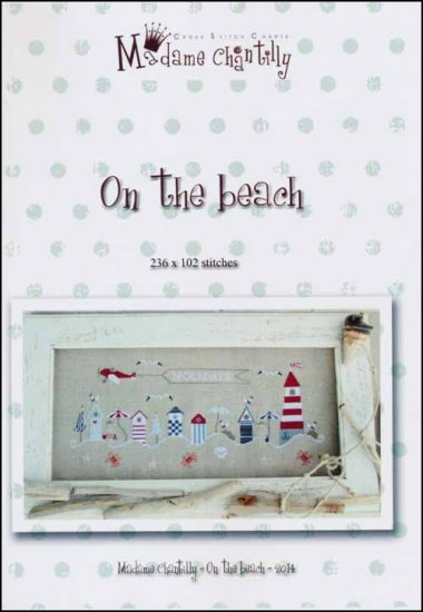 Madame Chantilly - On The Beach-Madame Chantilly , On The Beach, sea shore, beach huts, sunshine, sand, ocean, summer, crab, starfish, sea shells,  Cross Stitch Pattern